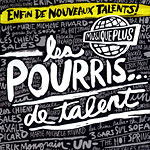 Pourris... de talent, Les