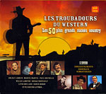 Troubadours du Western - 50 grands succès country