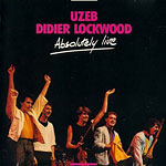Uzeb & Didier Lockwood, Absolutely Live